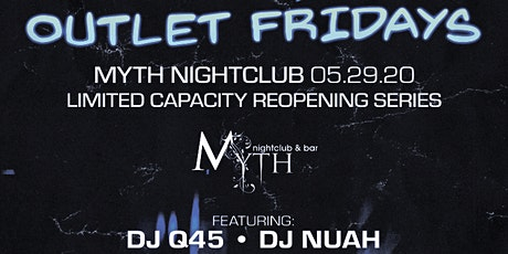 Outlet Friday's Limited Cap Reopening w/ DJ Q-45 & EDM 05.29.20 tickets
