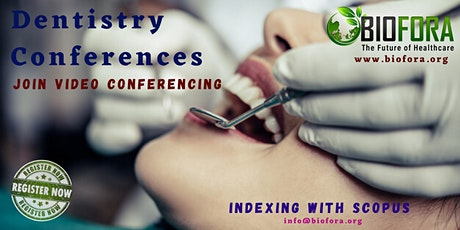 Biofora -International World Research Congress on Dentistry and Oral Health tickets