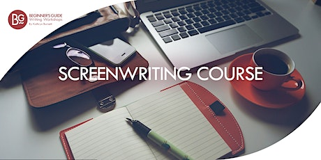 Beginner's Guide: Screenwriting 6 week Course  ONLINE tickets