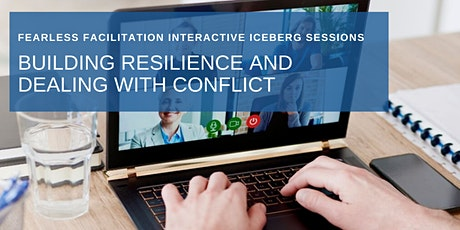 Building Resilience and Dealing with Conflict tickets