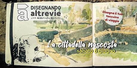 La cittadella nascosta - con l'illustratore Gabriele Genini biglietti