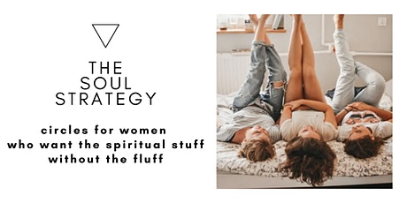 The Soul Strategy- women's circles tickets