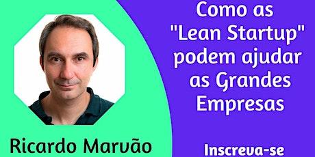 "Mustbe Talks: Como as ""Lean Startups"" podem ajudar  as grandes Empresas ingressos"