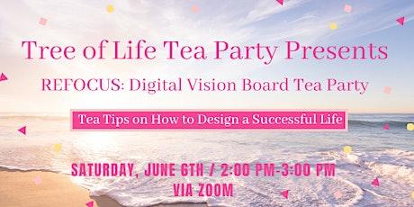 REFOCUS: Digital Vision Board Tea Party tickets