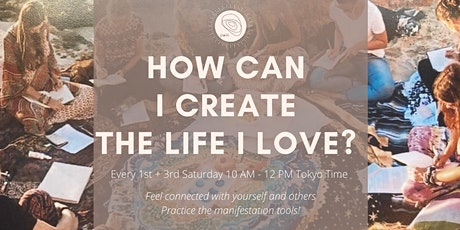 How can I create the life I love? (ZOOM) tickets