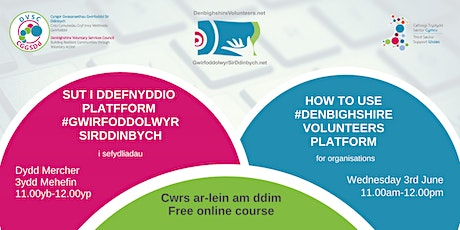 Sut i ddefnyddio /How to Use DenbighshireVolunteers.net - For Organisations tickets