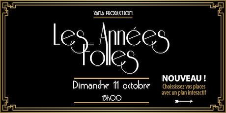 Les Années Folles - VANA Production  - 11/10/2020 billets