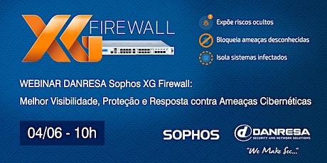 Webinar DANRESA Sophos XG Firewall Melhor Visibilidade, Proteção e Resposta ingressos