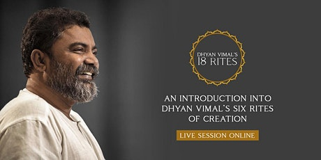 Introduction into Dhyan Vimal's Six Rites of Creation Virtual Session tickets