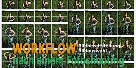 Workflow Bildbereitstellung / Bildauswahl nach einem Fotoshooting Tickets