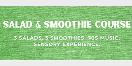 Salad & Smoothie Course tickets