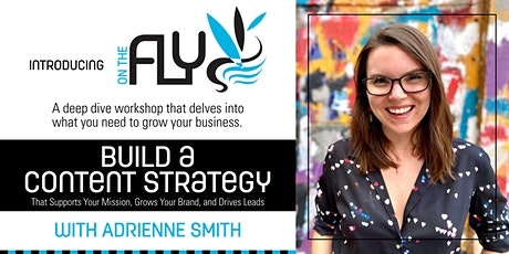 ON THE FLY Workshop: Build a Content Strategy tickets