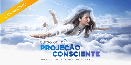 Curso de Projeção Consciente(Domingos) ingressos