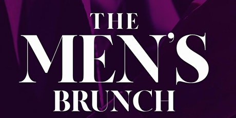 The MEN'S Brunch | A  Toast to a New Era tickets