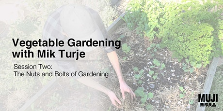 Vegetable Gardening with Mik Turje - #2: The Nuts and Bolts of Gardening tickets