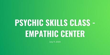 Intro to Psychic Skills: Empathic Center tickets