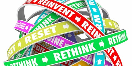 Rethink, Reset, And Reinvent Your Life And Your Business Post CoVid tickets