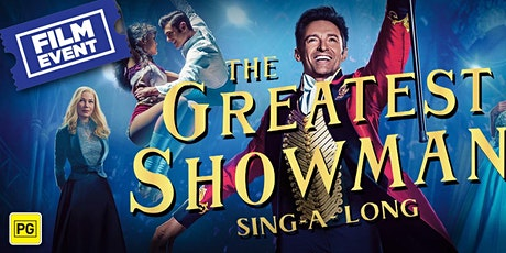 The Greatest Showman Singalong - Drive In Movie - COVID-19 Safe tickets