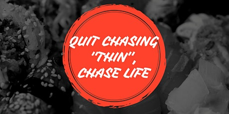 Quit Chasing Thin, Chase Life tickets