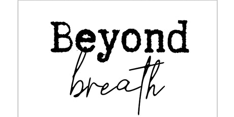 Beyond Breath : Secrets Of Meditation and Introduc tickets