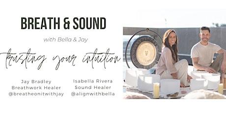 Breathwork & Soundbath w/ Jay & Bella - Trusting Your Intuition tickets
