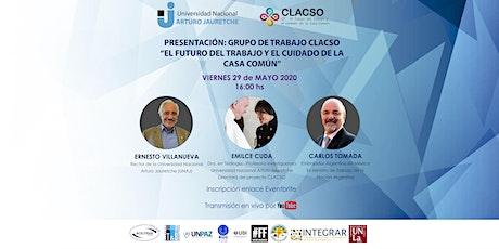 Grupo de Trabajo CLACSO El Futuro del Trabajo y el cuidado de la Casa Común boletos