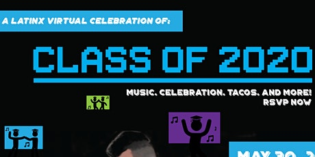 Latinx Virtual Celebration Class of 2020 entradas