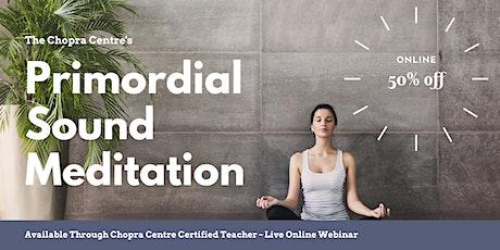 Primordial Sound Meditation (Online) tickets