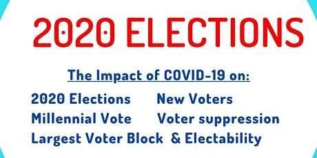 Impact of COVID-19 on 2020 Elections & Importance of the Millennial Vote tickets