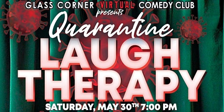 Quarantine Laugh Therapy Show at 7:00 pm Sat. May 30th - 7:00 pm tickets