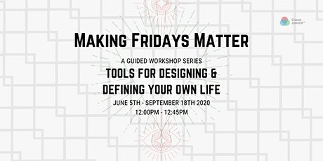Tools for Designing + Defining Your Own Life tickets