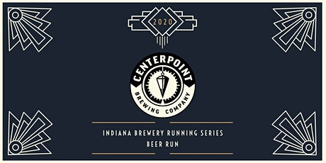 Beer Run - Centerpoint Brewing | 2020 Indiana Brewery Running Series tickets