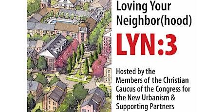 Loving Your  Neighbor[hood]: LYN 3 tickets