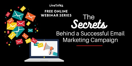 The Secrets Behind a Successful Email Marketing Campaign (Free Webinar) tickets