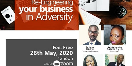 RE-ENGINEERING YOUR BUSINESS IN ADVERSITY tickets