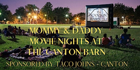 MOMMY & DADDY MOVIE NIGHTS AT THE CANTON BARN tickets