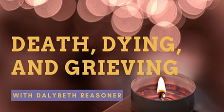 Death, Dying, and Grieving with Dalybeth Reasoner bilhetes