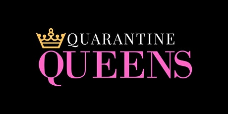 Quarantine Queens-The Book Project  (Authors' Orientation Mtg. on 06/06/20) tickets
