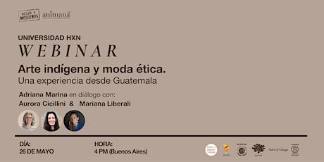 Arte indigena y moda ética: Una experiencia desde Guatemala entradas