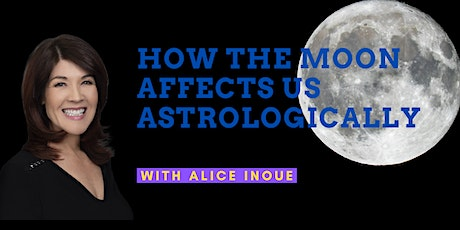 How the Moon Affects Us Astrologically with Alice Inoue tickets