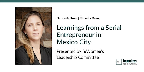 Learnings from a Serial Entrepreneur in Mexico City tickets