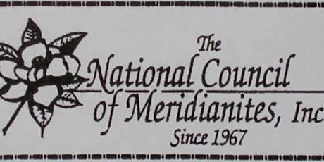 55th ANNUAL NATIONAL COUNCIL OF MERIDIANITES, INC. CONVENTION & PICNIC tickets