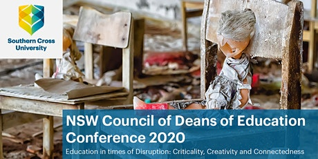 SoE Staff Tickets: NSW Deans Conference: Education in times of Disruption: Criticality, Creativity and Connectedness tickets