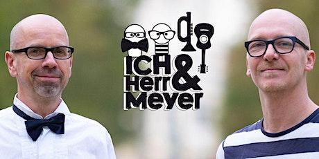 Ich & Herr Meyer - Alles ist drin! tickets