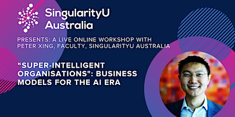 Super-Intelligent Organisations: Business Models For The AI Era tickets