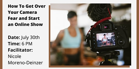 How To Get Over Your Camera Fear & Start an Online Show tickets