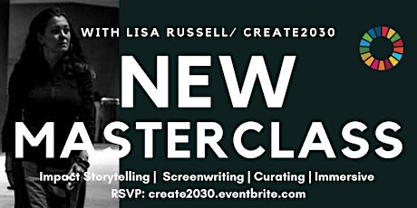 Lisa Russell / Create2030's Impact Storytelling Masterclass tickets