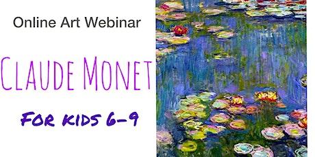 Claude Monet for Kids 6-9 - Online Art Webinar tickets