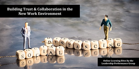 Building Trust & Collaboration in the New Work Environment (Online) tickets