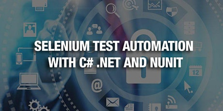 Selenium Test Automation with C#.Net & Nunit - Online Training tickets